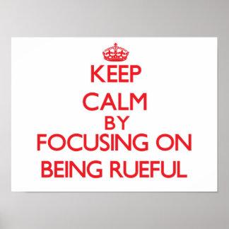 Keep Calm by focusing on Being Rueful Print