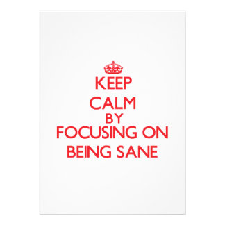 Keep Calm by focusing on Being Sane Invite