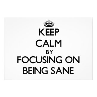 Keep Calm by focusing on Being Sane Personalized Announcements