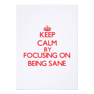 Keep Calm by focusing on Being Sane Custom Announcement