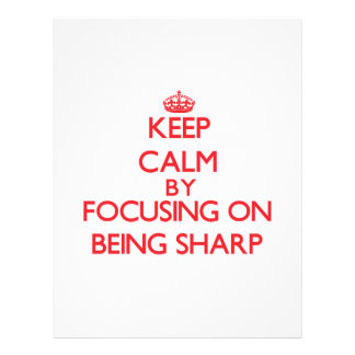 Keep Calm by focusing on Being Sharp Personalized Flyer