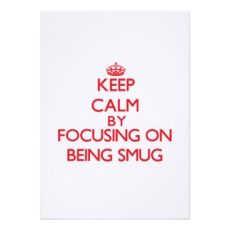 Keep Calm by focusing on Being Smug Personalized Invitations