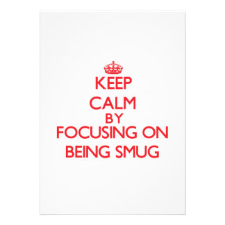 Keep Calm by focusing on Being Smug Invitations
