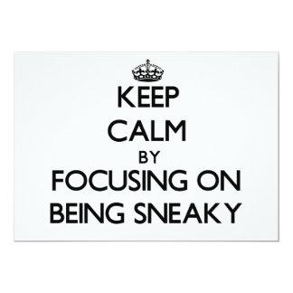 Keep Calm by focusing on Being Sneaky Custom Invites