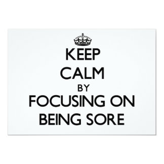 Keep Calm by focusing on Being Sore Custom Invite