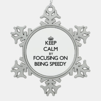 Keep Calm by focusing on Being Speedy Ornaments