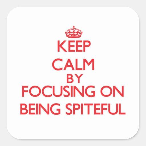 Keep Calm by focusing on Being Spiteful Sticker