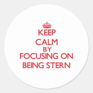 Keep Calm by focusing on Being Stern Sticker