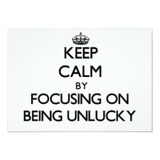Keep Calm by focusing on Being Unlucky Custom Announcement