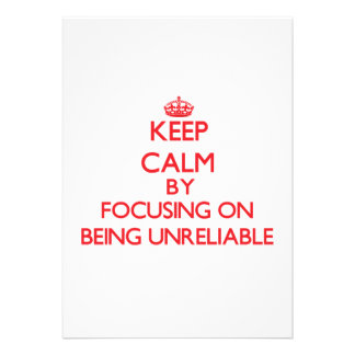 Keep Calm by focusing on Being Unreliable Custom Invites
