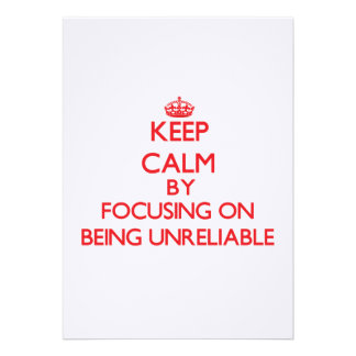 Keep Calm by focusing on Being Unreliable Personalized Invites