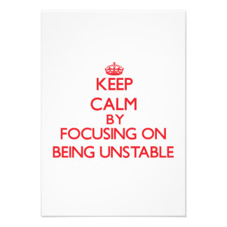 Keep Calm by focusing on Being Unstable Invite