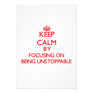 Keep Calm by focusing on Being Unstoppable Card