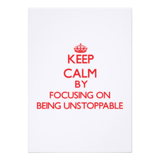 Keep Calm by focusing on Being Unstoppable Cards