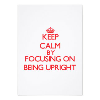 Keep Calm by focusing on Being Upright Custom Announcements