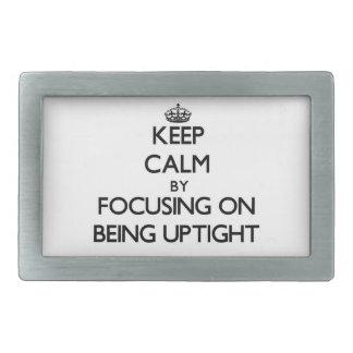 Keep Calm by focusing on Being Uptight Rectangular Belt Buckles