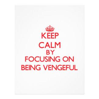 Keep Calm by focusing on Being Vengeful Custom Flyer