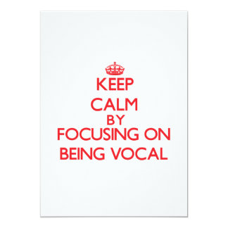 Keep Calm by focusing on Being Vocal 5x7 Paper Invitation Card