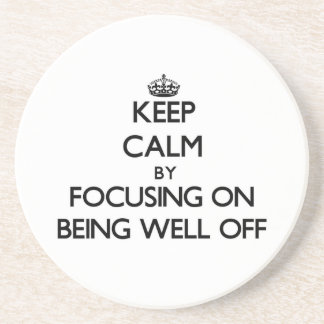 Keep Calm by focusing on Being Well-Off Drink Coasters