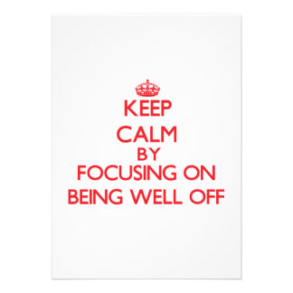 Keep Calm by focusing on Being Well-Off Custom Invite