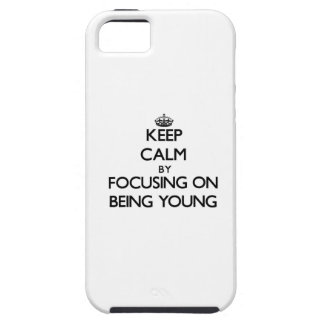 Keep Calm by focusing on Being Young iPhone 5 Case