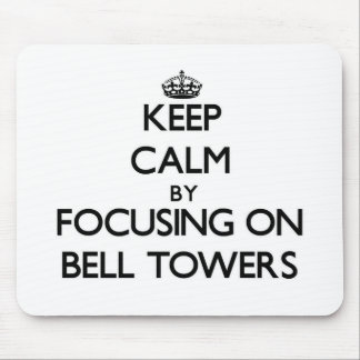 Keep Calm by focusing on Bell Towers Mouse Pad