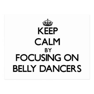 Keep Calm by focusing on Belly Dancers Post Card