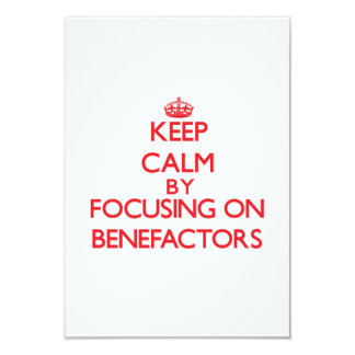 """Keep Calm by focusing on Benefactors 3.5"""" X 5"""" Invitation Card"""
