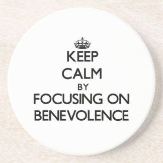 Keep Calm by focusing on Benevolence Drink Coaster