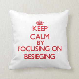 Keep Calm by focusing on Besieging Pillow