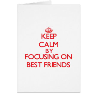 Keep Calm by focusing on Best Friends Greeting Card