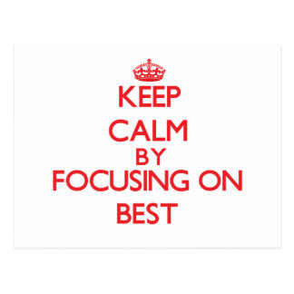 Keep Calm by focusing on Best Post Card