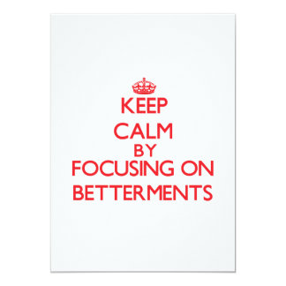 Keep Calm by focusing on Betterments 5x7 Paper Invitation Card