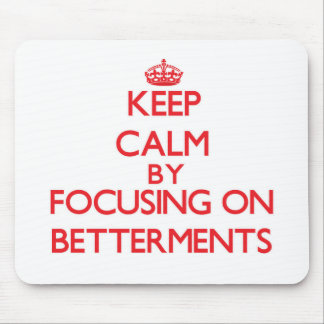 Keep Calm by focusing on Betterments Mousepads