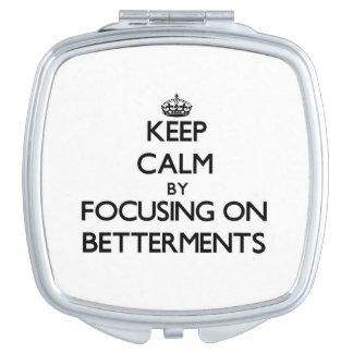 Keep Calm by focusing on Betterments Travel Mirrors