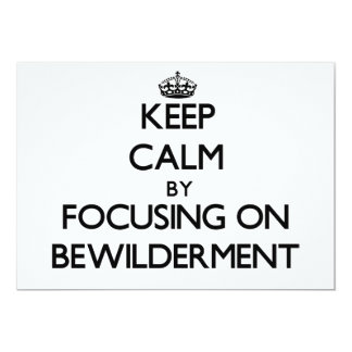 Keep Calm by focusing on Bewilderment Personalized Invite