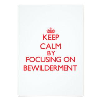 "Keep Calm by focusing on Bewilderment 5"" X 7"" Invitation Card"
