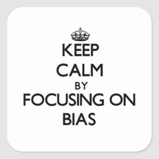 Keep Calm by focusing on Bias Square Sticker