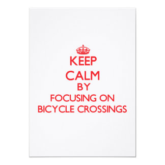 Keep Calm by focusing on Bicycle Crossings Personalized Invitation