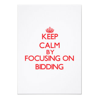 Keep Calm by focusing on Bidding 5x7 Paper Invitation Card