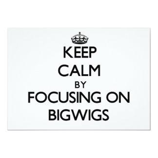 Keep Calm by focusing on Bigwigs Invitations