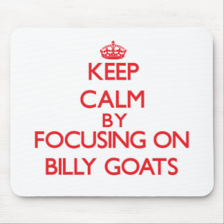 Keep Calm by focusing on Billy Goats Mouse Pad