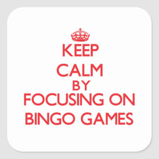 Keep Calm by focusing on Bingo Games Square Sticker