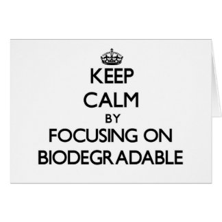 Keep Calm by focusing on Biodegradable Stationery Note Card