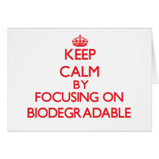 Keep Calm by focusing on Biodegradable Greeting Card