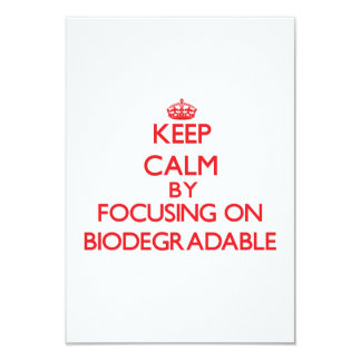 Keep Calm by focusing on Biodegradable 3.5x5 Paper Invitation Card