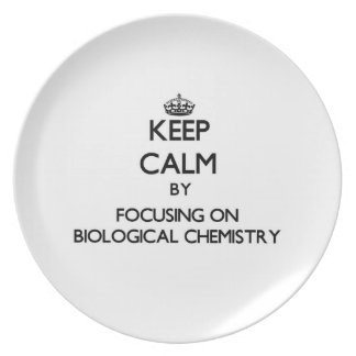 Keep calm by focusing on Biological Chemistry Party Plate