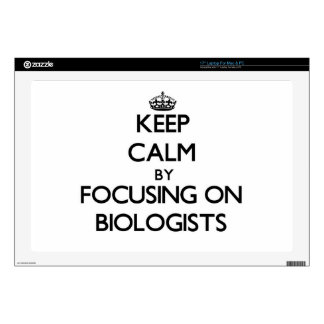 "Keep Calm by focusing on Biologists Decals For 17"" Laptops"