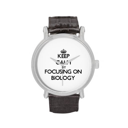 Keep calm by focusing on Biology Wristwatches