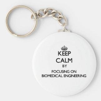 Keep calm by focusing on Biomedical Engineering Keychain